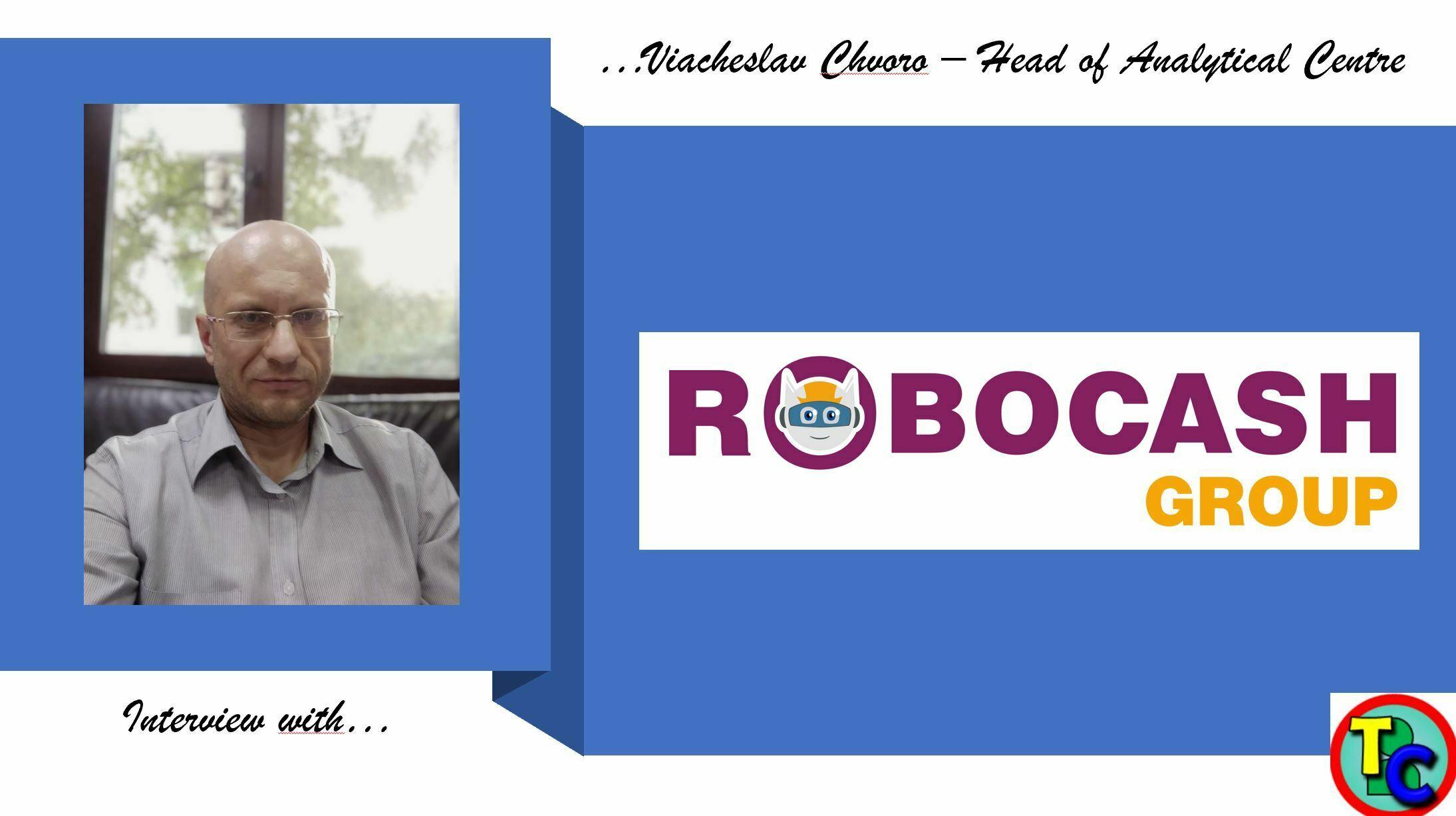 Viacheslav Chvoro – Head of the Analytical Centre robo.cash – Interview 2021